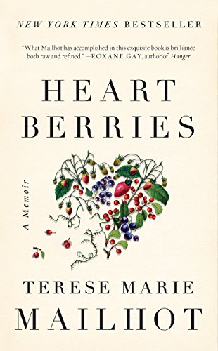 Heart berries a memoir kindle edition by terese marie mailhot heart berries a memoir by mailhot terese marie fandeluxe Choice Image