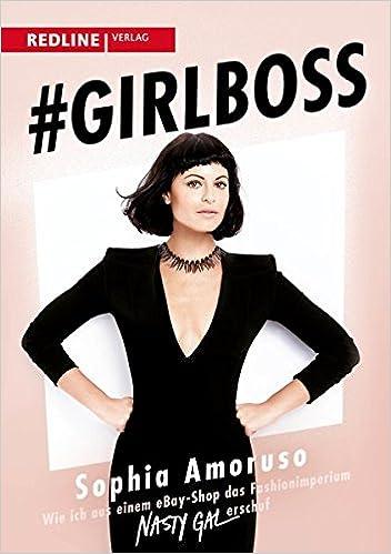Cover des Buchs: #Girlboss: Wie ich aus einem eBay-Shop das Fashionimperium Nasty Gal erschuf