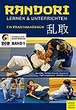 Randori lernen und unterrichten: Ein Praxishandbuch (Offizielle DJB-Schriftenreihe)