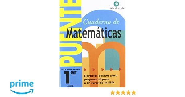 Cuaderno De Matemáticas. Puente 1Er Curso Secundaria. Ejercicios Básicos Para Preparar El Paso A 2º Curso De La ESO - 9788478874996: Amazon.es: Vv.Aa.