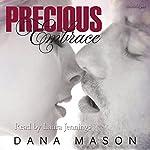 Precious Embrace: Embrace, Book 2   Dana Mason
