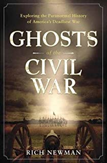Book Cover: Ghosts of the Civil War: Exploring the Paranormal History of America's Deadliest War