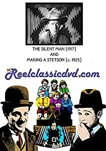 THE SILENT MAN (1917) and MAKING A STETSON (c. 1925)