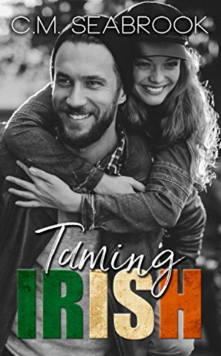 Taming Irish: A Rock Star Romance (Wild Irish Book 3) by [Seabrook, C.M.]