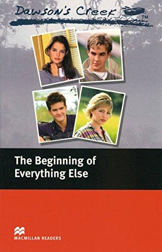 Dawson's Creek 1: Dawson's Creek ™ The Beginning of Everything Else: Lektüre (ohne Audio-CD)