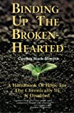Binding up the Brokenhearted, Cynthia Moench, 0899003990
