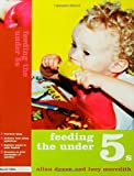 Feeding the under 5's, Allan Dyson and Lucy Meredith, 1843123886
