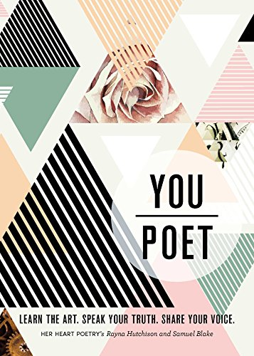 (You/Poet: Learn the Art. Speak Your Truth. Share Your Voice.)