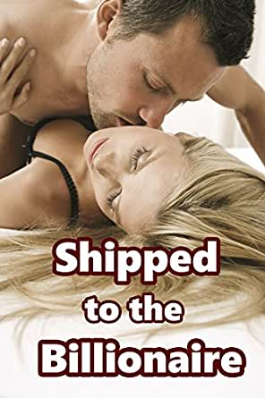 Shipped to the billionaire mail order erotic story naughty download one of the free kindle apps to start reading kindle books on your smartphone tablet and computer fandeluxe Ebook collections