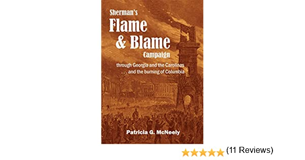 Amazon shermans flame and blame campaign through georgia and amazon shermans flame and blame campaign through georgia and the carolinas and the burning of columbia ebook patricia mcneely kindle store fandeluxe Choice Image