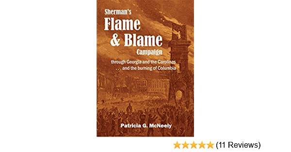 Amazon shermans flame and blame campaign through georgia and amazon shermans flame and blame campaign through georgia and the carolinas and the burning of columbia ebook patricia mcneely kindle store fandeluxe Gallery