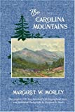The Carolina Mountains, Margaret Warner Morley, 0914875116