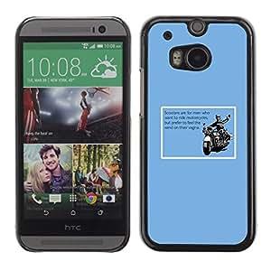 Be Good Phone Accessory // Dura Cáscara cubierta Protectora Caso Carcasa Funda de Protección para HTC One M8 // Motorcycle Versus Scoote Funny Quote Men