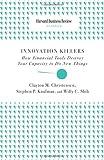 Innovation Killers, Clayton M. Christensen, 1422136558