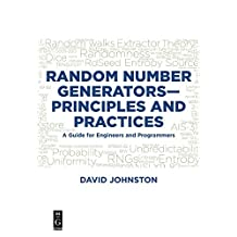 Random Number Generators–Principles and Practice: A Guide for Engineers and Programmers