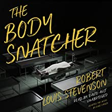 The Body Snatcher Audiobook by Robert Louis Stevenson Narrated by David Ault