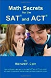Math Secrets for the SAT and ACT, Richard Corn, 0615253997