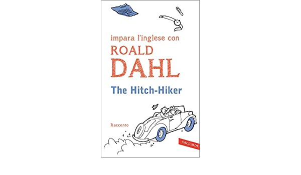 Amazon The Hitch Hiker Impara Linglese Con Roald Dahl
