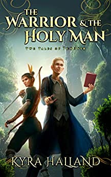 The Warrior and the Holy Man: Two Tales of Tehovir by [Halland, Kyra]