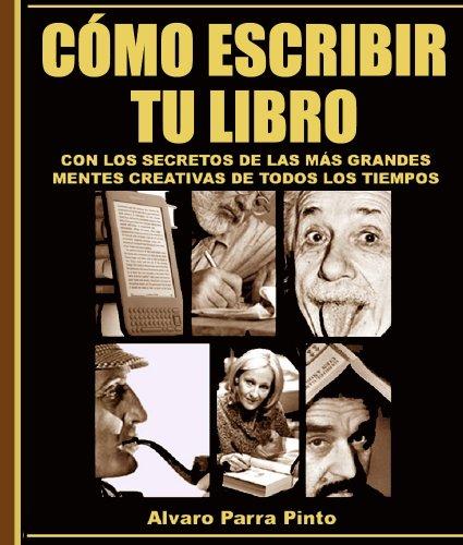 Cómo escribir tu libro ¡con los secretos de los más grandes autores de todos los tiempos!  PDF