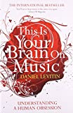 img - for This is Your Brain on Music: Understanding a Human Obsession by Daniel J. Levitin (1-May-2008) Paperback book / textbook / text book