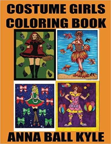 Costume Girls Coloring Book Anna Marie Ball Kyle 9781976118227