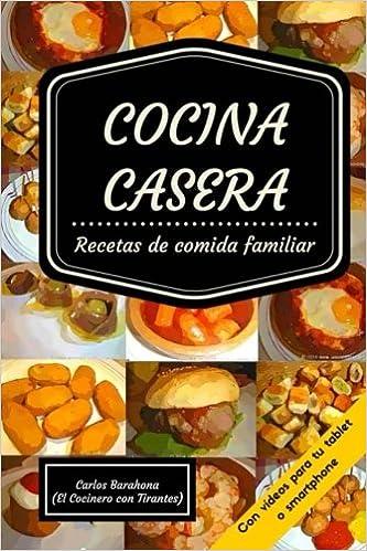 Cocina Casera Con Videos Recetas Par El Dia A Dia Spanish