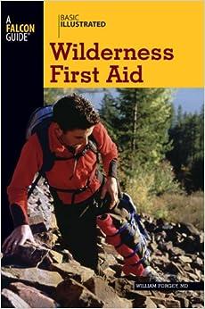 Basic Illustrated Wilderness First Aid (Basic Essentials Series)