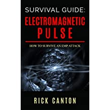 Survival Guide: Electromagnetic Pulse: How To Survive An EMP Attack (Survivalist)