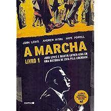 A Marcha - Livro 1: John Lewis e Martin Luther King em uma história de luta pela liberdade