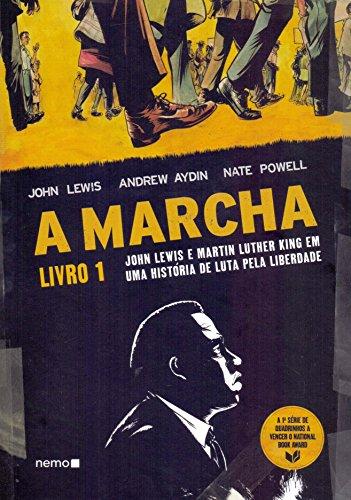 A Marcha. John Lewis e Martin Luther King em Uma História de Luta Pela Liberdade - Livro 1