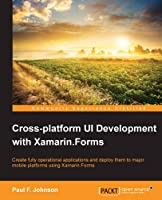 Cross-platform UI Development with Xamarin.Forms