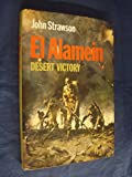 Front cover for the book El Alamein: Desert Victory by John Strawson
