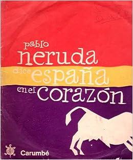 ESPAÑA EN EL CORAZON. Disco con la voz de...: Amazon.es: NERUDA ...