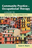 Community Practice in Occupational Therapy 1st Edition