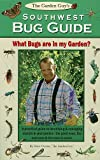 The Garden Guy's Southwest Bug Guide, Dave Owens, 0615388531