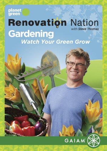 Renovation Nation: Gardening - Watch Your Green Grow by Gaiam