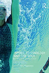 Sport, Technology and the Body: The Nature of Performance