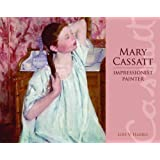 Mary Cassatt: Impressionist Painter