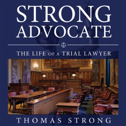 Strong Advocate: The Life of a Trial Lawyer