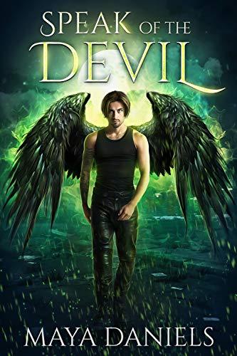 Speak of the Devil (The Broken Halos series Book 2) by [Daniels, Maya]