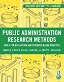 Public Administration Research Methods: Tools for Evaluation and Evidence-Based Practice, Warren Eller, Brian J. Gerber, Scott E. Robinson, 0415895308