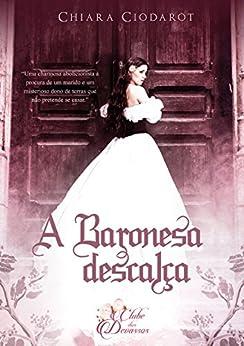 A Baronesa Descalça (Coleção O Clube dos Devassos) por [Ciodarot, Chiara]