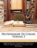 Dictionnaire de Chimie, Martin Heinrich Klaproth and Friedrich Wolff, 1143992237