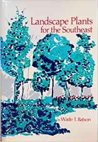 Landscape plants for the southeast 1st edition by batson for Landscape plants of the southeast