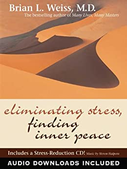 Eliminating Stress, Finding Inner Peace by [Weiss, Brian L.]