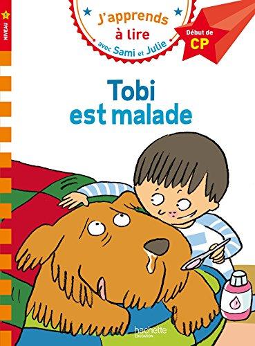 J'apprends à lire avec Sami et Julie Tobi est malade Niveau 1 (French Edition)