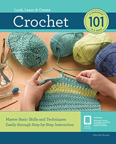 Crochet 101: Master Basic Skills Easily through Step-by-Step Instruction