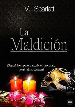 La Maldición (Spanish Edition) by [Scarlatt, V.]