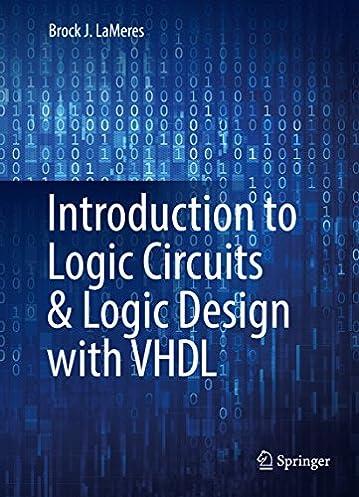amazon com introduction to logic circuits \u0026 logic design with vhdlintroduction to logic circuits \u0026 logic design with vhdl 1st ed 2017 edition, kindle edition